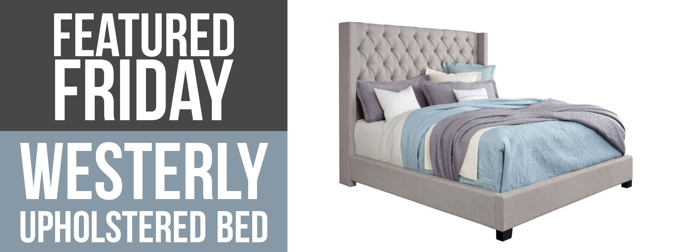 Westerly Upholstered Bed Featured Friday