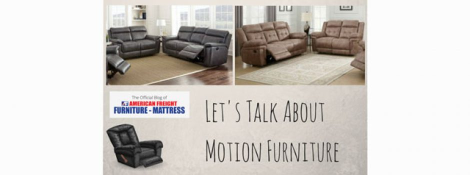 Let's Talk about Motion Furniture American Freight blog
