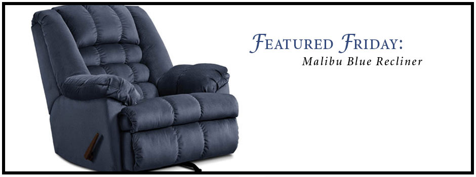 Featured Friday: Mailbu Blue Recliner