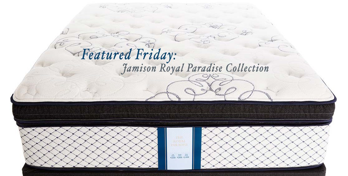Featured Friday: Jamison® Royal Paradise Mattress Collection