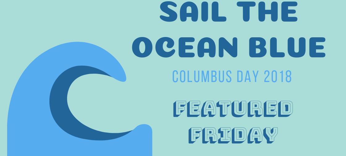 Sail the Ocean Blue This Columbus Day