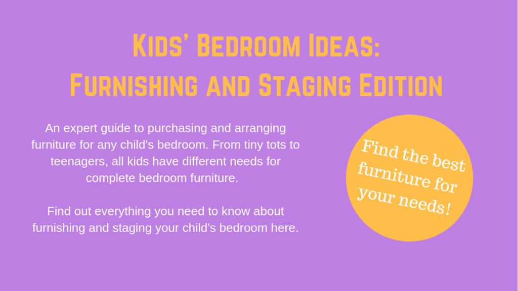 Kids Bedroom Ideas: Furnishing and Staging Edition