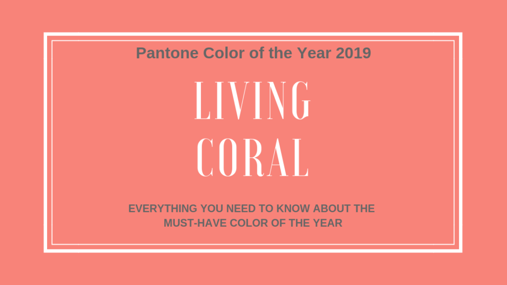 Get Excited for the Pantone Color of the Year 2019
