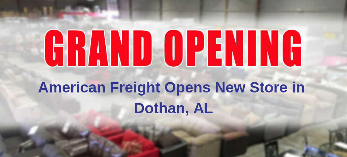American Freight Opens New Store in Dothan, AL