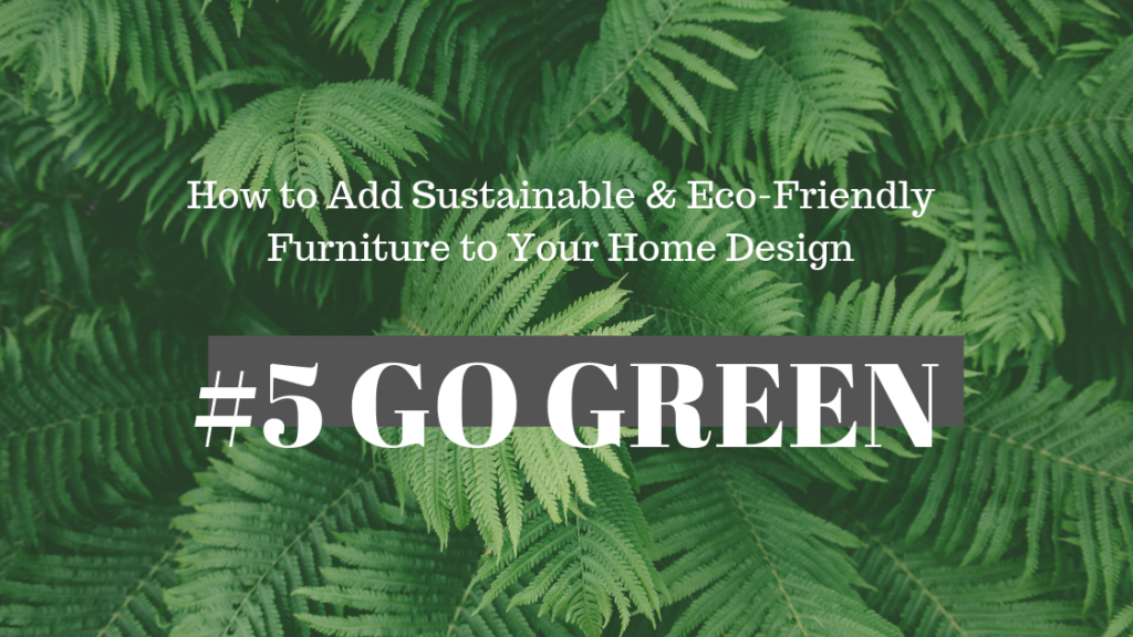 Go Green: Sustainable and Eco-Friendly Furniture