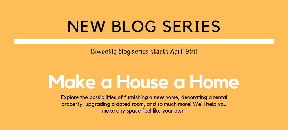 Make a House a Home Series